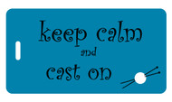 Knitting Luggage Tag - Keep Calm & Cast On - Aqua