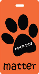 Black labs matter - luggage tag