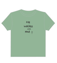 T-Shirt - He Walks With Me - Sage Green