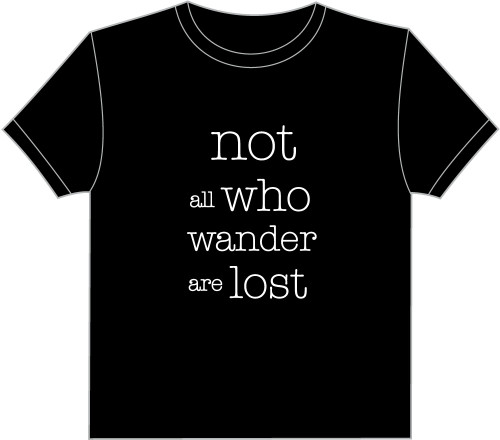 Not all who wander are lost - T-Shirt - Black