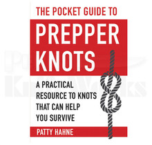 Pocket Guide to Prepper Knots By Patty Hahne 155 Pages