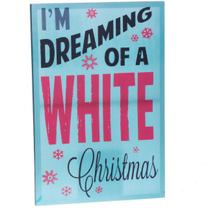 """I'm Dreaming of a White Christmas"" Sign"