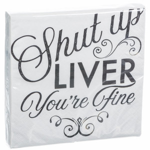 Shut Up Liver - You're Fine! Cocktail Napkins