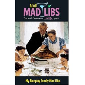 Adult Mad Libs: My *Bleeping* Family