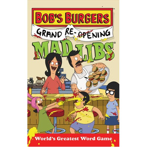 Adult Mad Libs: Bob's Burgers Grand Re-Opening