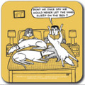 'Off the Leash' Coaster  - Never Let the Dogs Sleep on the Bed