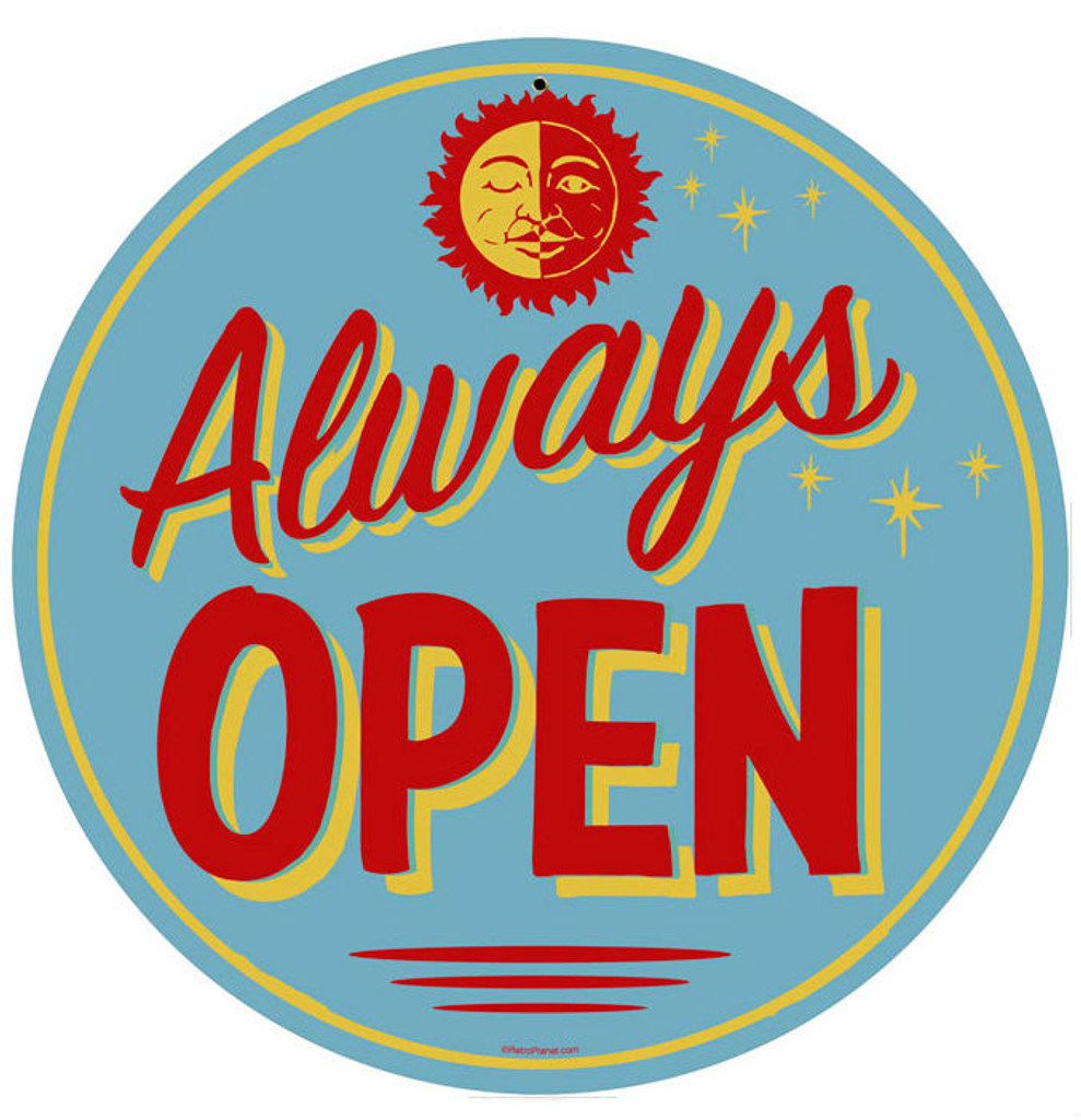 Retro Always Open Metal Sign 14 x 14 Inches