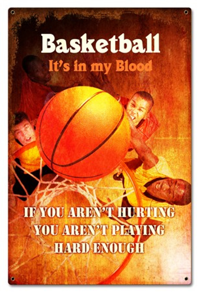 Basketball In My Blood Metal Sign 16 x 24 Inches