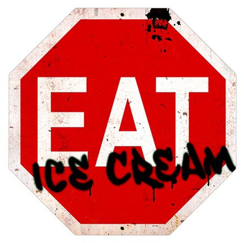 Eat Ice Cream Stop Metal Sign 16 x 16 Inches