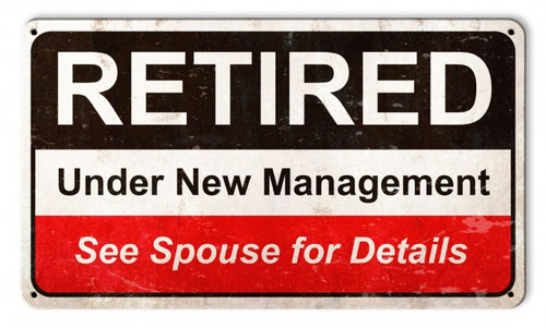 Retired Under New Management Metal Sign 14 x 8 Inches