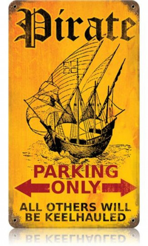 Vintage-Retro Pirate Parking Metal-Tin Sign
