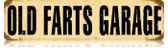 Vintage-Retro Old Farts Garage Metal-Tin Sign
