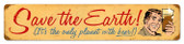 Vintage-Retro Save The Earth Metal-Tin Sign