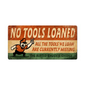 Retro No Tools Loaned Metal Sign 24 x 12 Inches