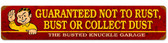 Retro Bust Dust or Rust Tin Sign  18 x 6 Inches
