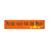 Retro Wait Pilot  Metal Sign 28 x 6 Inches
