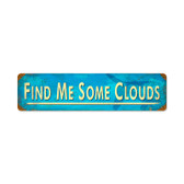 Retro Find Me Clouds  Metal Sign 20 x 5 Inches