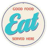 Good Food Eat Round Metal Sign 14 x 14 Inches