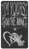 Im Yours Metal Sign 8 x 14 Inches