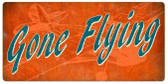 Gone Flying Retro Metal Sign 36 x 18 Inches