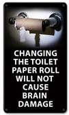 Changing The Toilet Roll Metal Sign 8 x 14 Inches