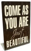 Come As You Are Table Topper 6 x 9 Inches