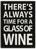 Theres Always Wine Metal Sign 11 x 16 Inches