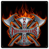 Hardcore Firefighters Metal Sign 12 x 12 Inches