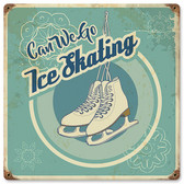 Can We Go Ice Skating Vintage Metal Sign 12 x 12 Inches