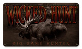 Wicked Hunt Moose Metal Sign 14 x 8 Inches