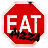 Eat Pizza Stop Sign Metal Sign 16 x 16 Inches