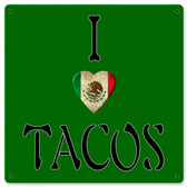 I Heart Tacos Metal Sign 12 x 12 Inches