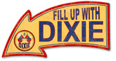 Fill Up With Dixie Arrow Metal Sign 26 x 14 Inches
