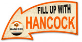 Fill Up With Hancock Arrow Metal Sign 26 x 14 Inches