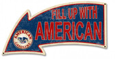 Fill Up With American Arrow Metal Sign 26 x 14 Inches
