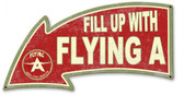 Fill Up With Flying A Arrow Metal Sign 26 x 14 Inches