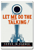 Let Me Do The Talking Metal Sign 24 x 36 Inches