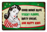 Good Moms Have Kids Metal Sign  18 x 12 Inches