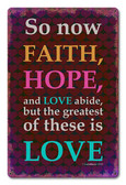 Faith Hope Love Corinthians Metal Sign 18 x 12 Inches