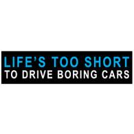 Life's Too short To Drive Boring Cars Acrylic Sticker