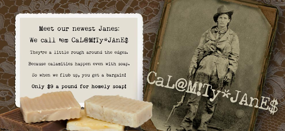 Calamity Janes  - Great Bargain for Not-Quite-Perfect Soap!