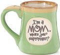 """I'm a Mom. What's Your Superpower?"" 18 oz Mug"