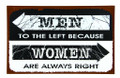 """Men To The Left ..... Women Are Always Right"" Metal Tin Sign"