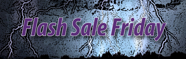 Flash Sale Fridays Are Here!