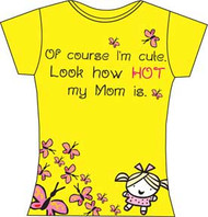 KISSY DOODLES OF COURSE IM CUTE LOOK HOW HOT MY MOM IS TODDLER TEE SHIRT
