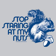 Funny tee shirt that says Stop Staring at My Nuts featuring a Squirrel