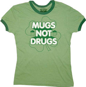 On St. Patrick's Day do mugs not drugs - funny St. Patrick's Day Irish Tee Shirt