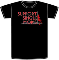 I Support Single Moms Mens Tee Shirt