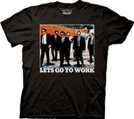 Reservoir Dogs Lets Go To Work Mens Tee Shirt