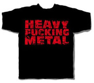 Heavy Fucking Metal Mens Tee Shirt